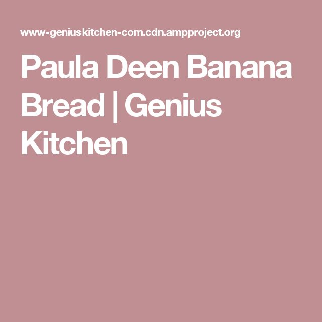Paula Deen Banana Bread | Genius Kitchen