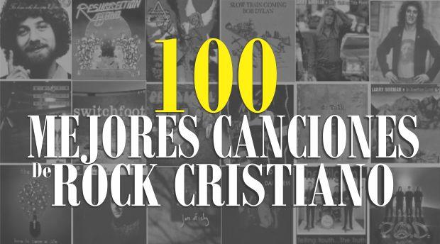 Las 100 mejores canciones del Rock Cristiano