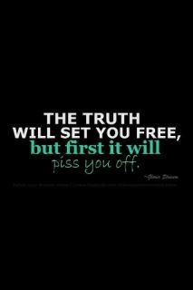 This quote inspires me to just be honest. Sometimes being blunt is what is respected.