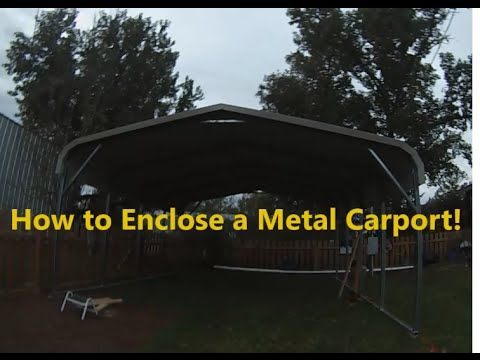24 Part 1 How To Enclose A Metal Carport Installing Side