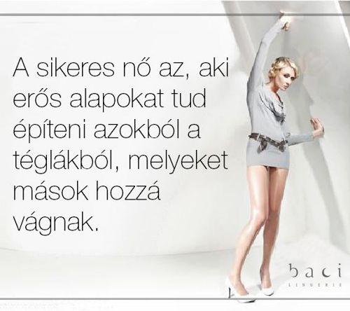A sikeres nő az, aki erős alapokat tud építeni azokból a téglákból, melyeket…