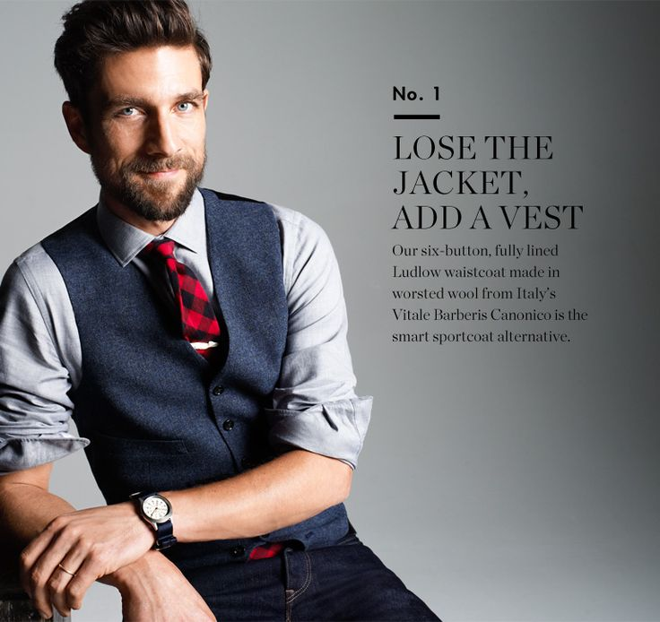 A dress shirt, tie and vest (waistcoat) is a great holiday look - dressed down but still dressed up