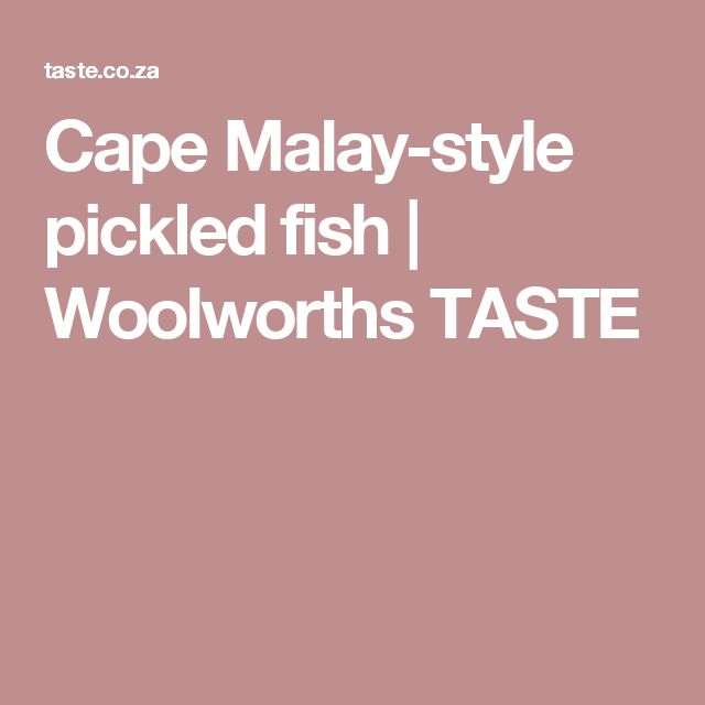 Cape Malay-style pickled fish | Woolworths TASTE