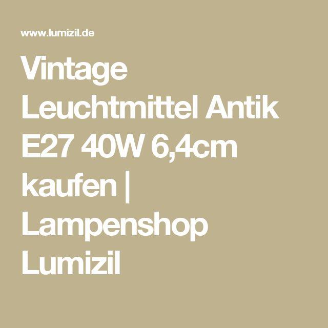 Vintage Leuchtmittel Antik E27 40W 6,4cm kaufen | Lampenshop Lumizil