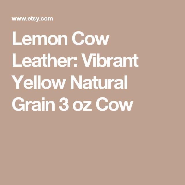 Lemon Cow Leather: Vibrant Yellow Natural Grain 3 oz Cow