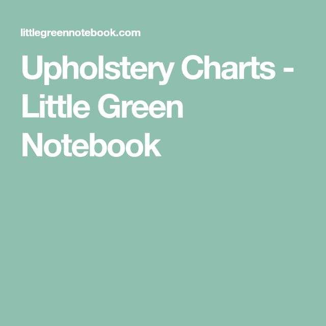 Upholstery Charts - Little Green Notebook