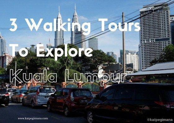 3 walking tours kuala lumpur katpegimana
