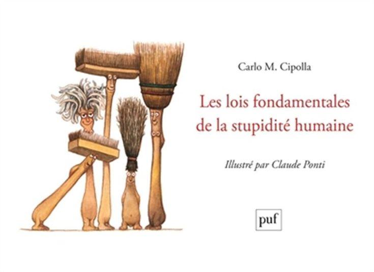 Les Lois fondamentales de la stupidité humaine - CARLO M CIPOLLA - CLAUDE PONTI #renaudbray #livre #book