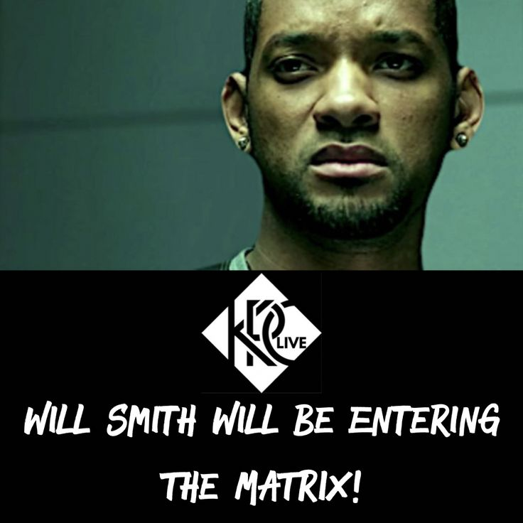 Will Smith Starring In 'TheMatrix' Will Totally Melt Your Mind.