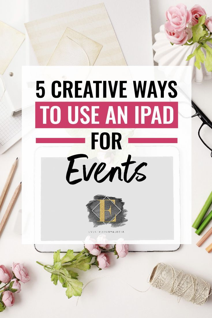 5 Creative Ways to Use an Ipad for Events!