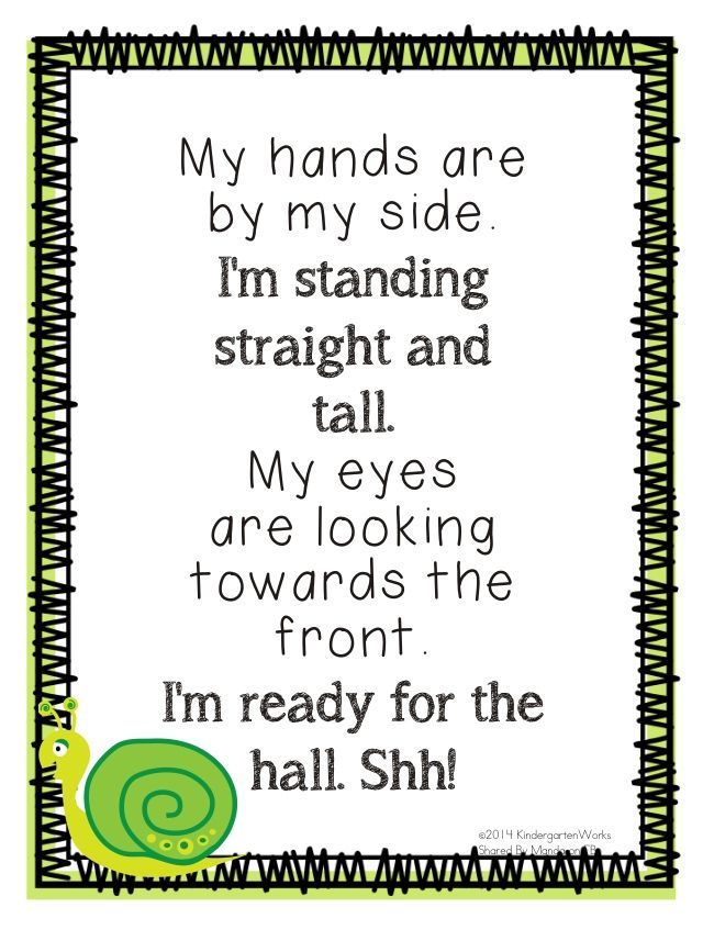 """My hands are by my side. I'm standing straight and tall. My eyes are looking towards the front. I'm ready for the hall. Shh!"" ...After the ""Shhh!"" kindergarten students keep their candle sticks (fingers) up. A cute hallway transition poem"