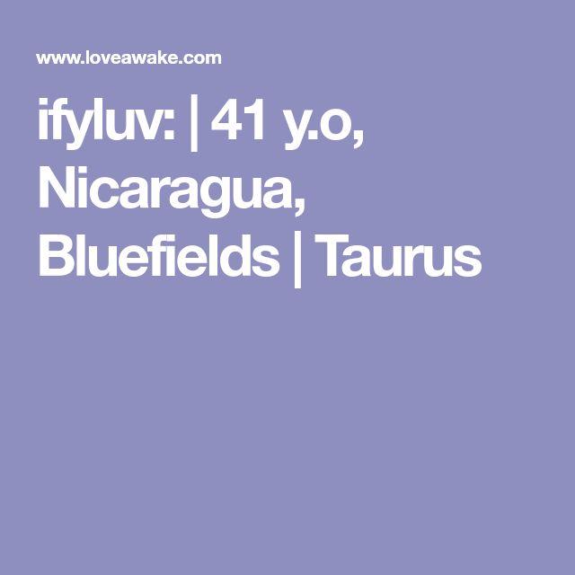 ifyluv:  | 41 y.o, Nicaragua, Bluefields | Taurus