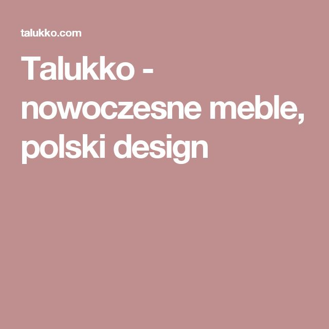 Talukko - nowoczesne meble, polski design