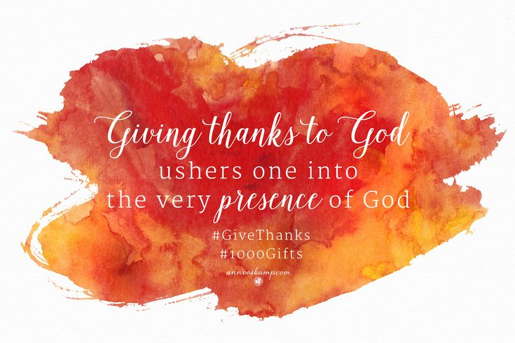 Giving thanks to God ushers one into the very presence of God. Literally count your blessings -- and literally see Who you can count on. ‪