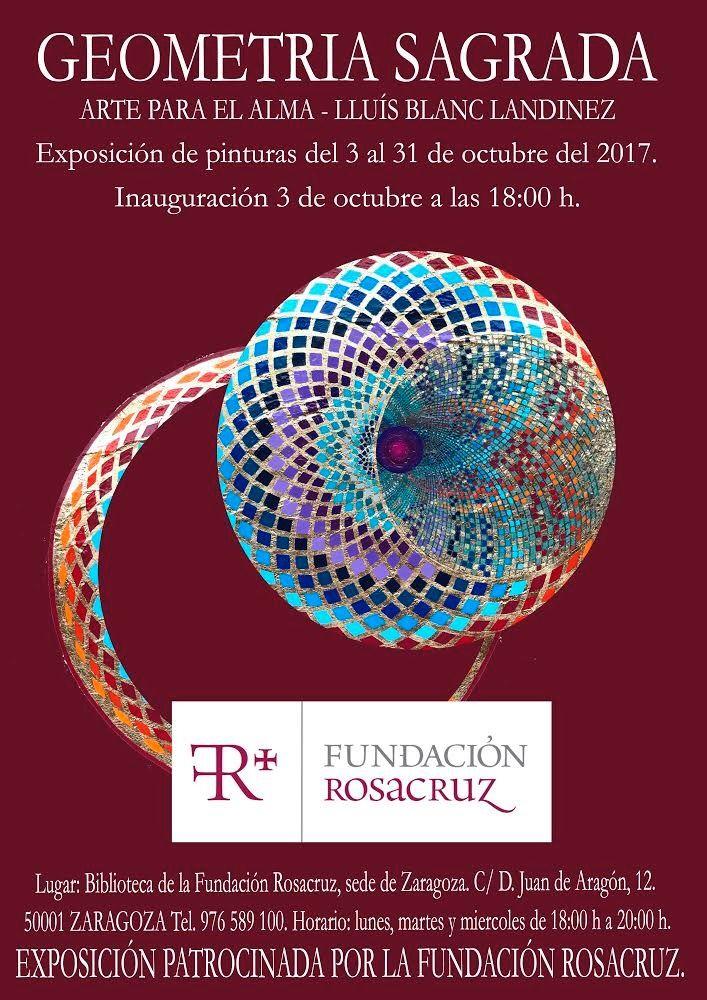 ARTE PARA EL ALMA – LLUÍS BLANC LANDINEZ EXPOSICIÓN PATROCINADA POR LA FUNDACIÓN ROSACRUZ Exposición de pinturas del 3 al 31 de octubre del 2017. Inaguración 3 de Octubre a las 18:00 h. Lugar: Biblioteca de la Fundación Rosacruz, sede de Zaragoza. C/D. Juan de Aragón, 12. 5001 Zaragoza Tel. 976589100. Horario: lunes, martes y …
