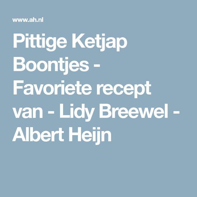 Pittige Ketjap Boontjes - Favoriete recept van - Lidy Breewel - Albert Heijn