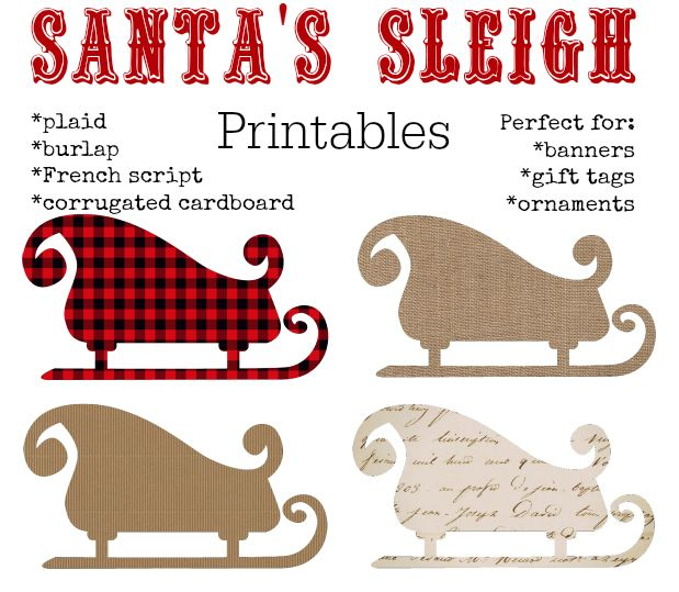 Santa's Sleigh Christmas Printables in Plaid, Burlap, French Script, & Corrugated Cardboard - free printables from KnickofTime.net