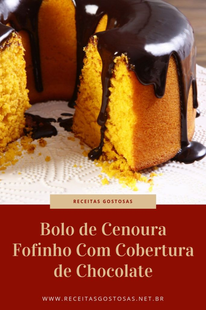 Receita De Bolo De Cenoura Fofinho Com Cobertura De Chocolate