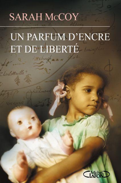 Mon avis sur Un Parfum d'encre et de liberté, de Sarah McCoy, paru aux éditions Michel Lafon.