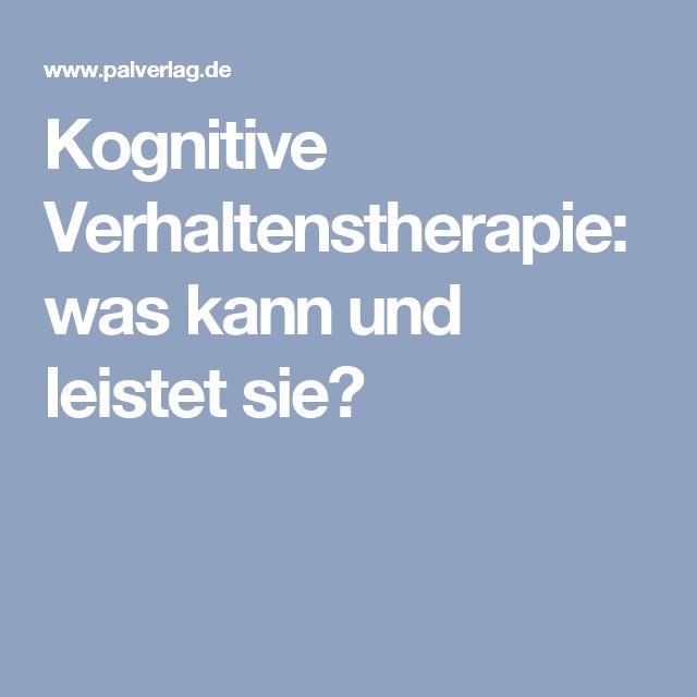 Kognitive Verhaltenstherapie: was kann und leistet sie?