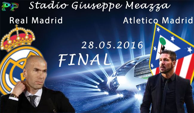 Real Madrid vs Atletico Madrid 28.05.2016 Predictions FINAL