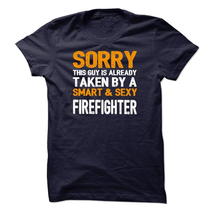Sorry This Guy Is Firefighter T-Shirt