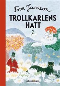 Trollkarlens hatt och andra muminböcker