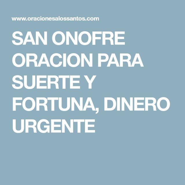 SAN ONOFRE ORACION PARA SUERTE Y FORTUNA, DINERO URGENTE