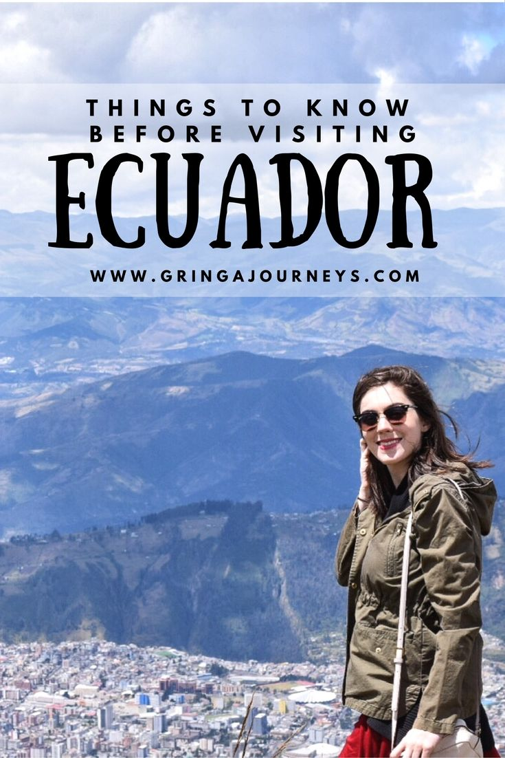6 THINGS TO KNOW BEFORE VISITING ECUADOR | http://www.gringajourneys.com/visiting-ecuador/