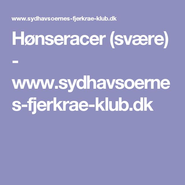 Hønseracer (svære) - www.sydhavsoernes-fjerkrae-klub.dk