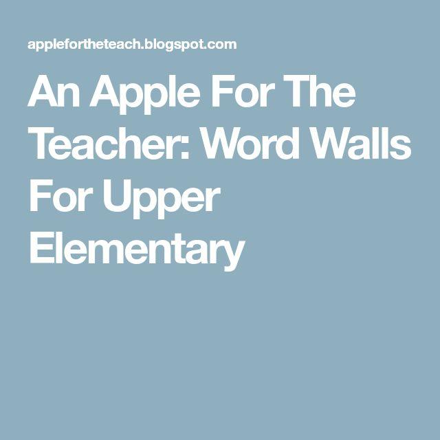 An Apple For The Teacher: Word Walls For Upper Elementary