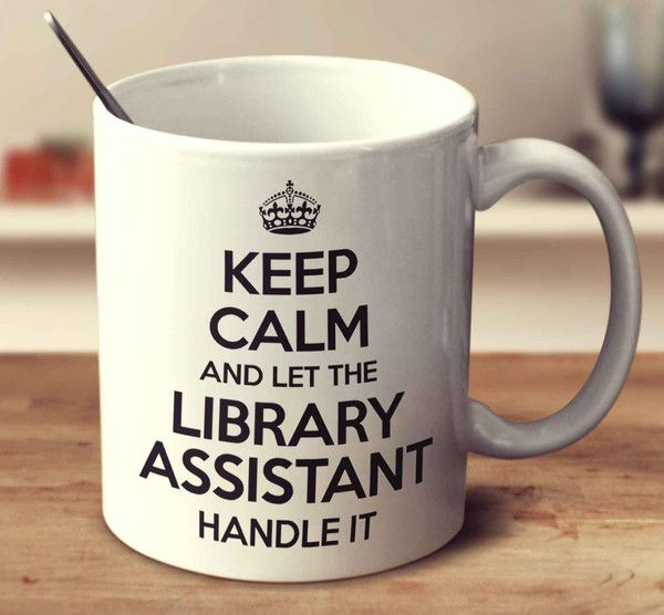 Keep Calm And Let The Library Assistant Handle It Mug