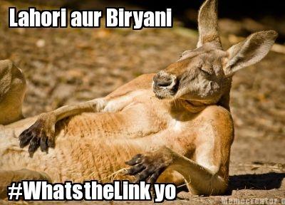 Lahori aur Biryani ... Whats the link ? #meme