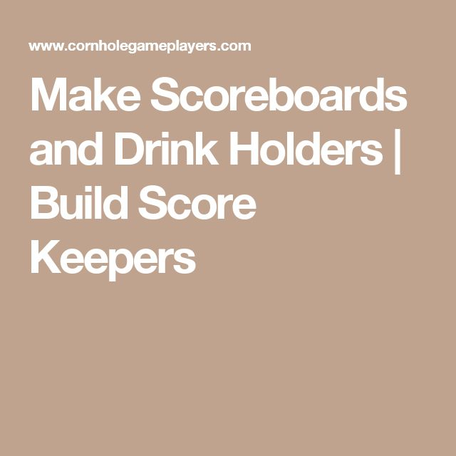 Make Scoreboards and Drink Holders | Build Score Keepers