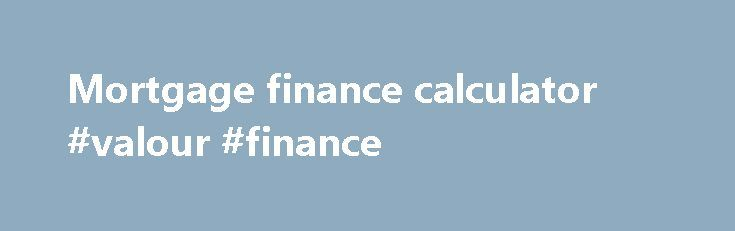 Mortgage finance calculator #valour #finance http://finance.remmont.com/mortgage-finance-calculator-valour-finance/  #mortgage finance calculator # U.S. Mortgage Calculator with Taxes, Insurance and PMI How to Use the Free Mortgage Calculator This mortgage calculator helps you estimate your monthly payment with the principal and interest components, property taxes, PMI, homeowner's insurance and HOA fees. It also calculates the sum total of all payments including one-time down payment, […]