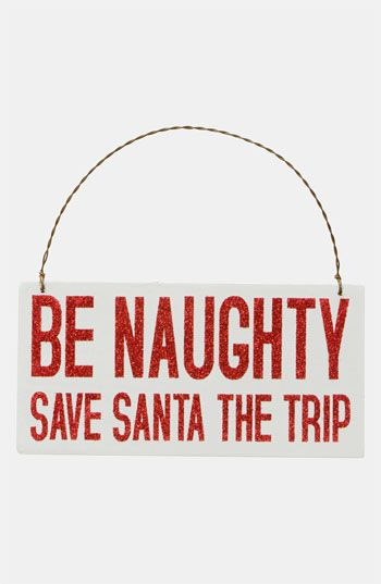 'Be Naughty, Save Santa The Trip' Sign | Nordstrom