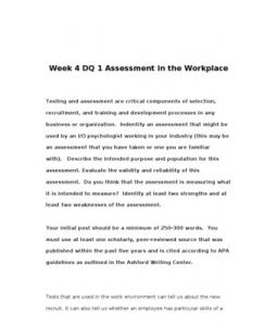 Testing and assessment are critical components of selection, recruitment, and training and development processes in any business or organization. Indentify an assessment that might be used by an… (More)