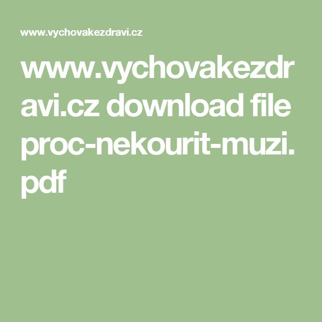 www.vychovakezdravi.cz download file proc-nekourit-muzi.pdf