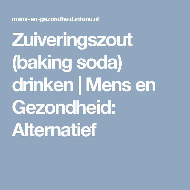 Zuiveringszout (baking soda) drinken | Mens en Gezondheid: Alternatief