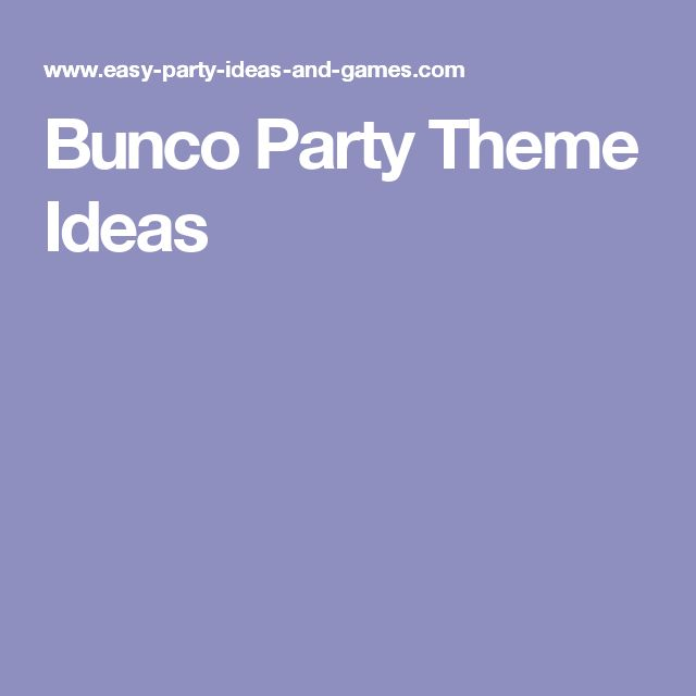 Bunco Party Theme Ideas