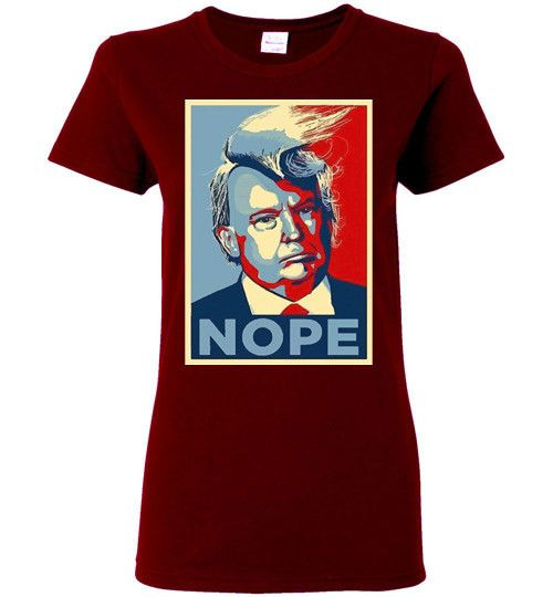 T shirt online Heavy Cotton- Nope Trump T shirt for Women's- Anti Trump Administration Tees online
