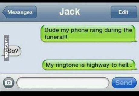 Luckily I have no ringtone...