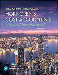 Test Bank Horngrens Cost Accounting A Managerial Emphasis 16th Edition by Srikant M. Datar