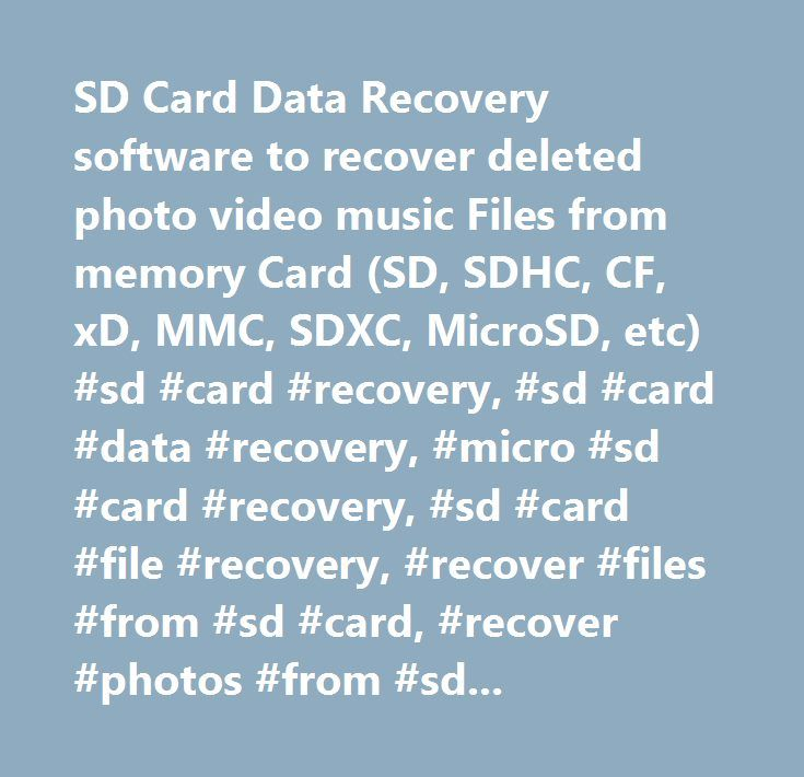 SD Card Data Recovery software to recover deleted photo video music Files from memory Card (SD, SDHC, CF, xD, MMC, SDXC, MicroSD, etc) #sd #card #recovery, #sd #card #data #recovery, #micro #sd #card #recovery, #sd #card #file #recovery, #recover #files #from #sd #card, #recover #photos #from #sd #card, #undelete #sd #card…