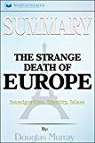 Free Kindle Book -   Summary: The Strange Death of Europe: Immigration, Identity, Islam