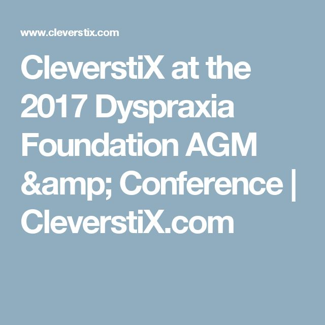 CleverstiX at the 2017 Dyspraxia Foundation AGM & Conference | CleverstiX.com