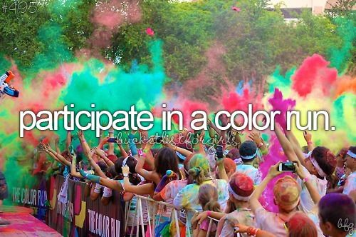 On my bucket list I want to participate in a color run! finally did it! October 5, 2013! :)