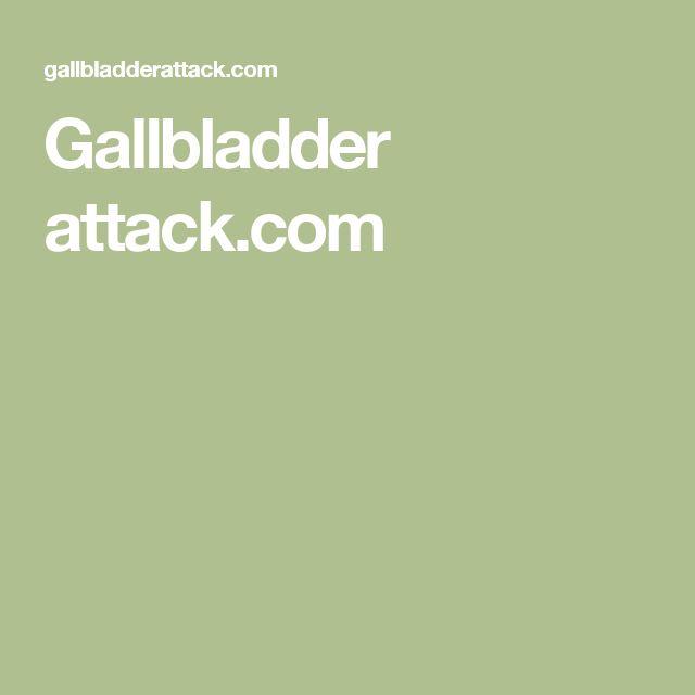 Gallbladder attack.com