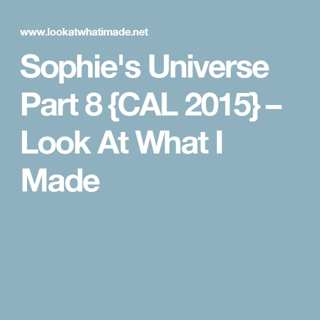 Sophie's Universe Part 8 {CAL 2015} – Look At What I Made