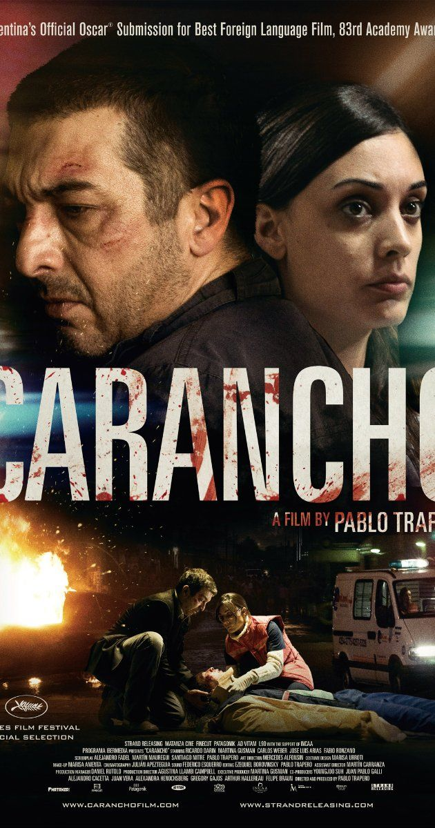 Carancho (2010. Ricardo Darín, Martina Gusman, Carlos Weber) In Argentina over 8,000 people die in traffic accidents every year. Behind each of these tragedies is a flourishing industry founded on insurance payouts and legal loopholes. Sosa is a lawyer who tours the A&E Departments of the public hospitals and the police stations in search of potential clients.
